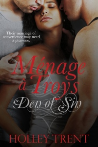Menage a Troys Den of Sin Holley Trent